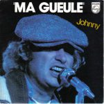 Johnny Hallyday – Ma gueule (Song Story)