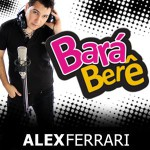 Alex Ferrari, Bara Bará Bere Berê, paroles