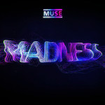 Muse – Madness (Song Story)