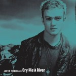Justin Timberlake – Cry me a river (Song Story)