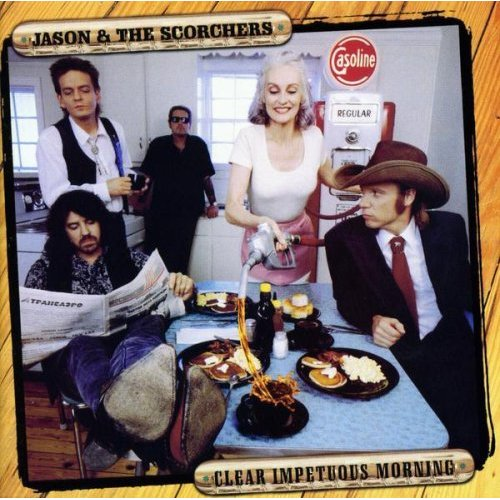 Jason Scorchers_Clear Impetuous Morning