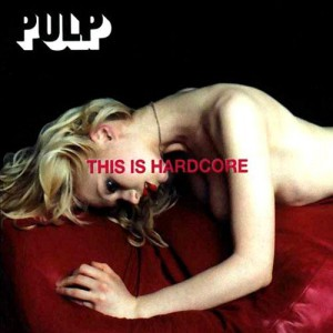 pulp-this-is-hardcore