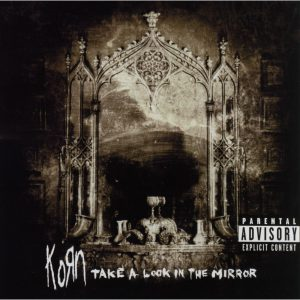 Take a Look in the Mirror, Korn, 2003